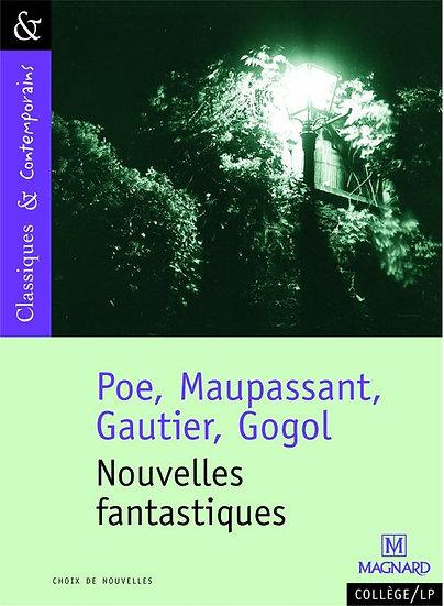Nouvelles fantastiques - Edgar Allan Poe, Théophile Gautier, Guy de Maupassant,