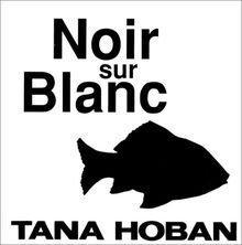 Noir sur blanc Tana Hoban