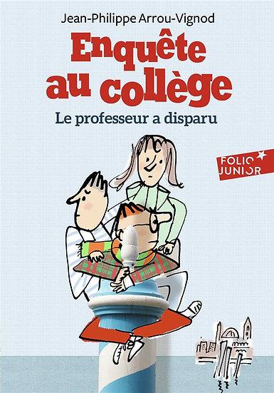 Enquête au collège T.1 ; le professeur a disparu - Jean-Philippe Arrou-Vignod
