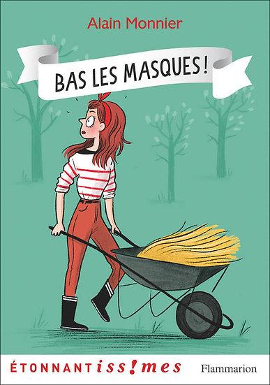 Bas les masques ! - Alain Monnier