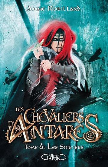 Les chevaliers d'Antarès T.6 ; les sorciers