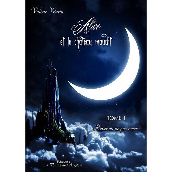 Alice et le château maudit - Valérie Warin
