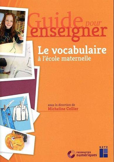 GUIDE POUR ENSEIGNER ; le vocabulaire a l'ecole maternelle + cd - guide pour ens