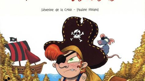 Le pirate qui n'aimait pas les trésors Séverine de la Croix