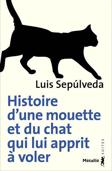 Histoire d'une mouette et du chat qui lui apprit à voler - Luis Sepùlveda