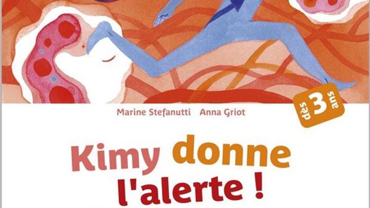 Kimy donne l'alerte ! une histoire sur le fonctionnement du système immunitaire