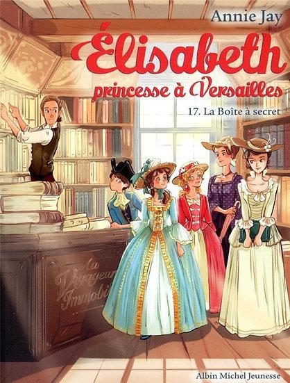Elisabeth, princesse à Versailles T.17 ; la boîte à secret