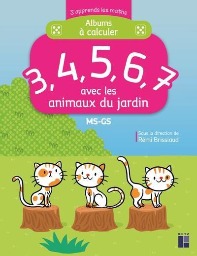 J'apprends les maths ; MS/GS ; albums à calculer 3, 4, 5, 6, 7 ; avec les animau