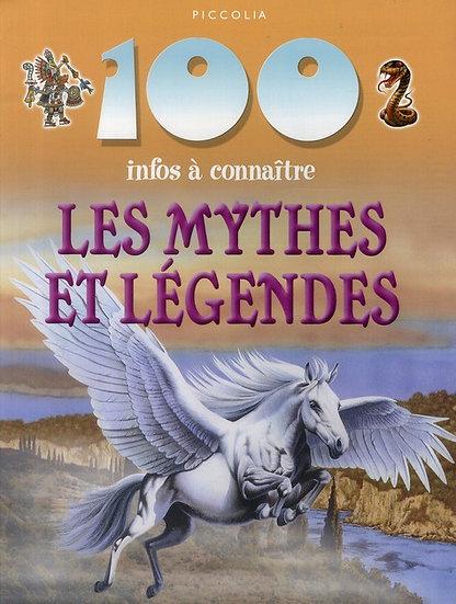 100 infos à connaître ; les mythes et légendes