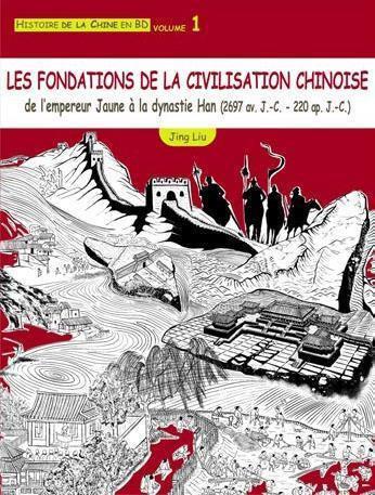 Histoire de la Chine en BD t.1 ; les fondations de la civilisation chinoise
