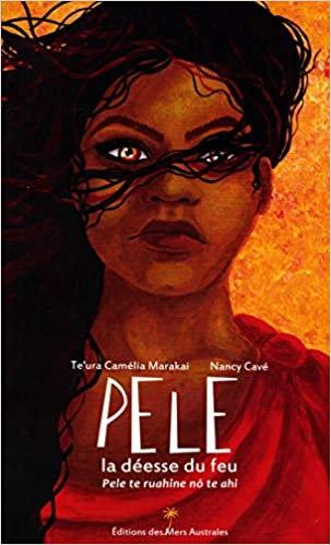 Pele la déesse du feu - Te'Ura Camelia Marakai, Nancy Cave