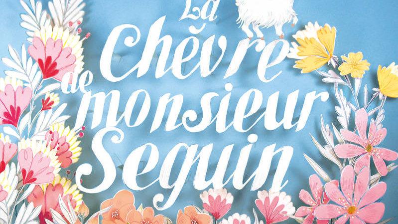 LA CHEVRE DE MONSIEUR SEGUIN / DAUDET