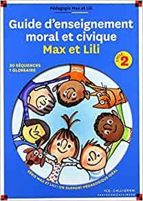 Guide d'enseignement moral et civique max et lili - cycle 2