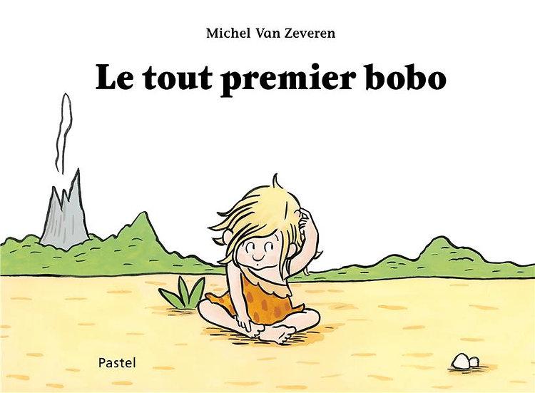 Le tout premier bobo Michel Van Zeveren