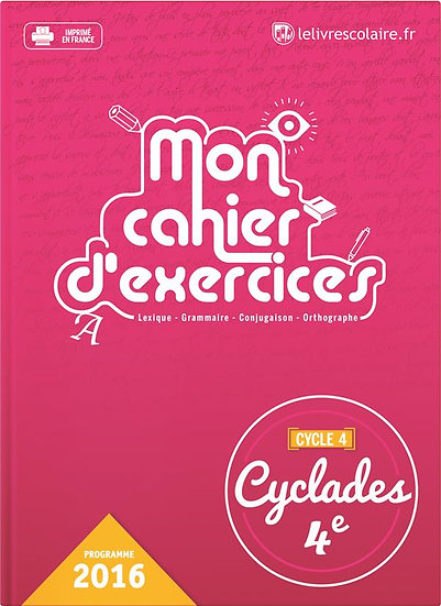 Cyclades ; français ; 4e ; mon cahier d'exercices (édition 2016)