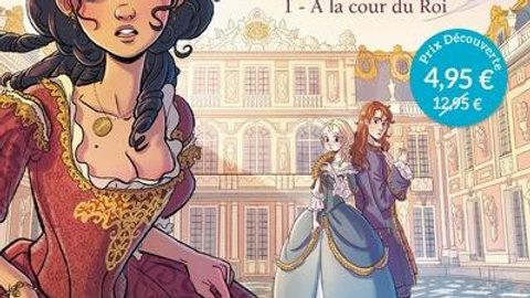 Complots à Versailles T.1 ; à la cour du roi