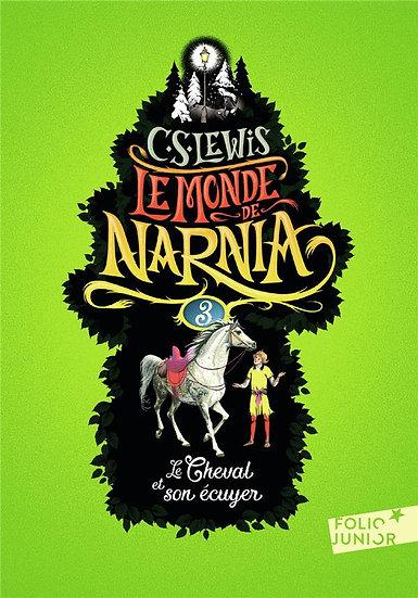 Le monde de Narnia T.3 ; le cheval et son écuyer -