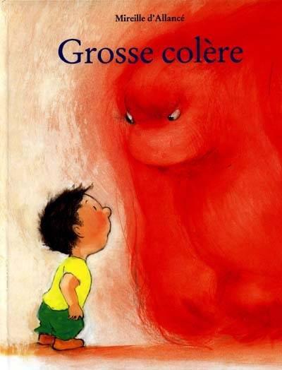 Grosse Colère / Mireille D'Allencé