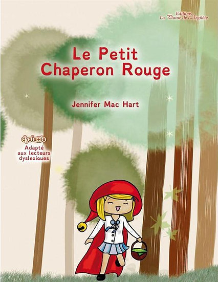 Le petit chaperon rouge (adapté aux lecteurs dyslexiques)