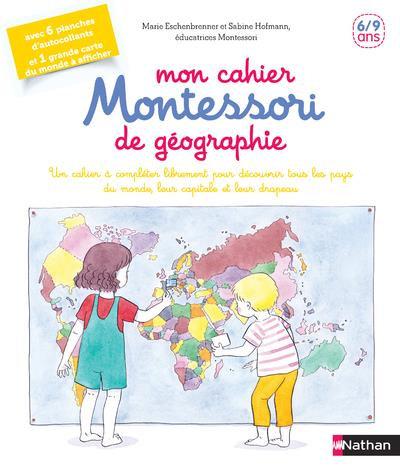 Mon cahier Montessori de géographie ; 6/9 ans