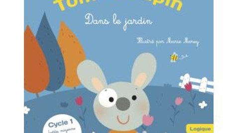 Tom le lapin dans le jardin / Les minis bestioles, cycle 1 de 3 à 5 ans
