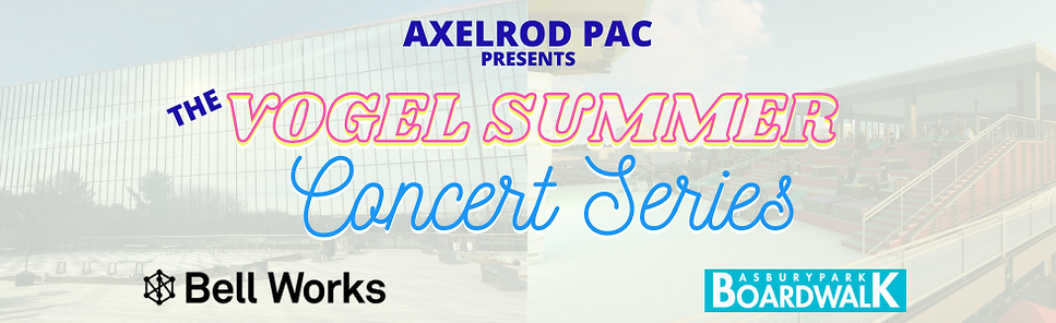 AXELROD PAC VOGEL SUMMER CONCERT SERIES