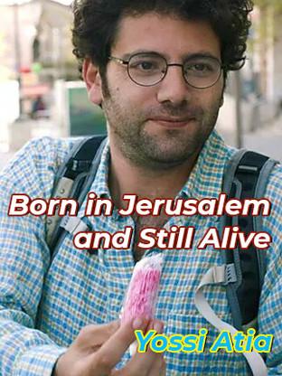 Born in Jerusalem...