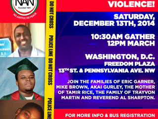 December 13th, 2014 - 10:30 AM National March Against Police Violence Washington, D.C.
