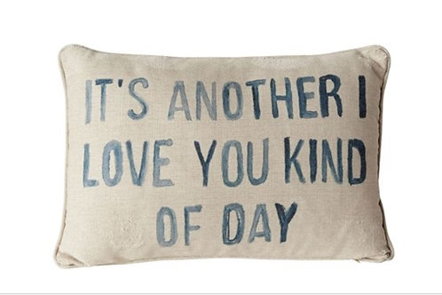 "Cotton & Polyester Pillow ""It's Another I Love You"""