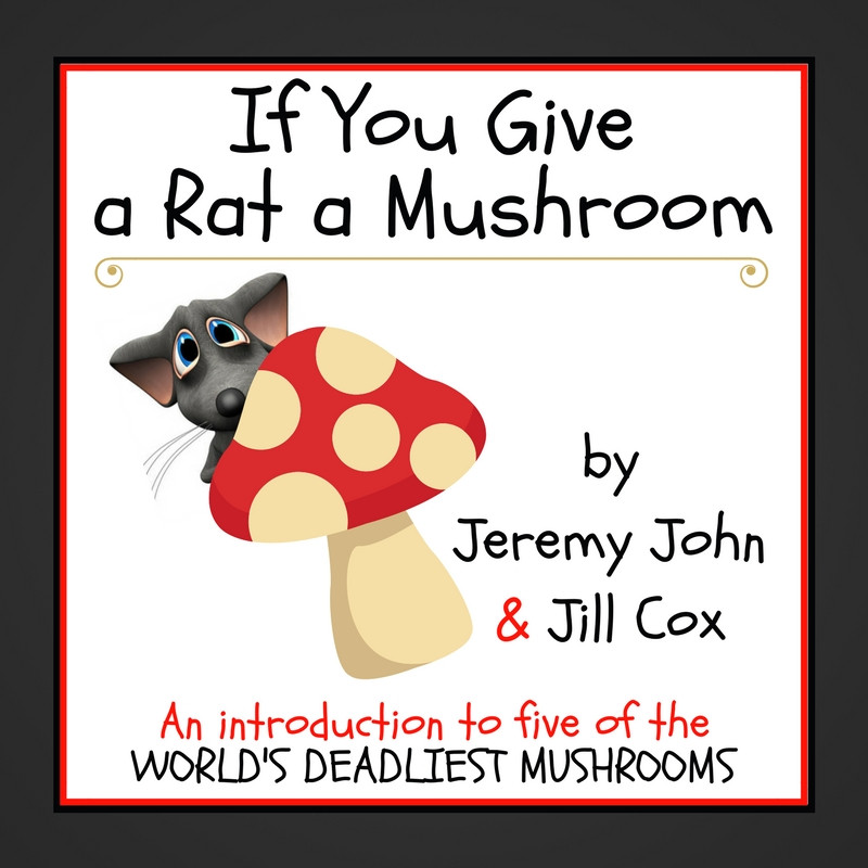 "pic of the front cover to ""If You Give a Rat a Mushroom"""