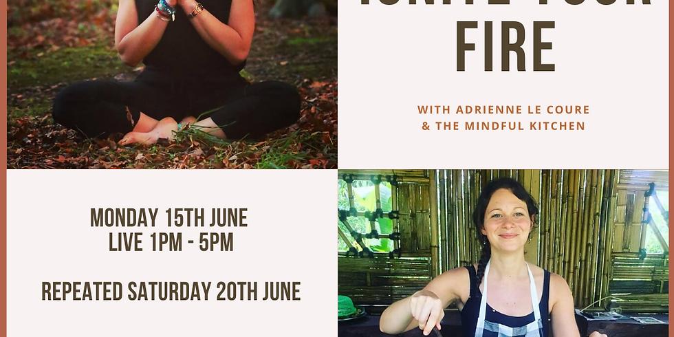Ignite Your Fire : Yoga & Ayurvedic Cook Along