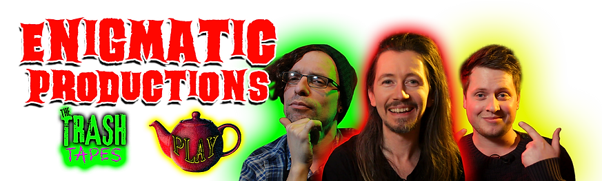 Enigmatic Productions | The Trash Tapes | Enigmatic Play | Movie and Gaming Content Creators