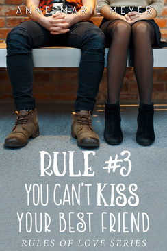 Rule-3-You-Cant-Kiss-Your-Best-Friend-Ge