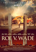 Roe vs Wade and the Right to Life