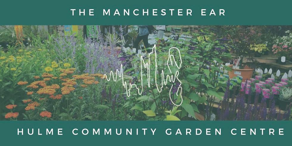The Manchester Ear: Hulme Community Garden Centre