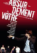 Absurdement Vôtre (2007)