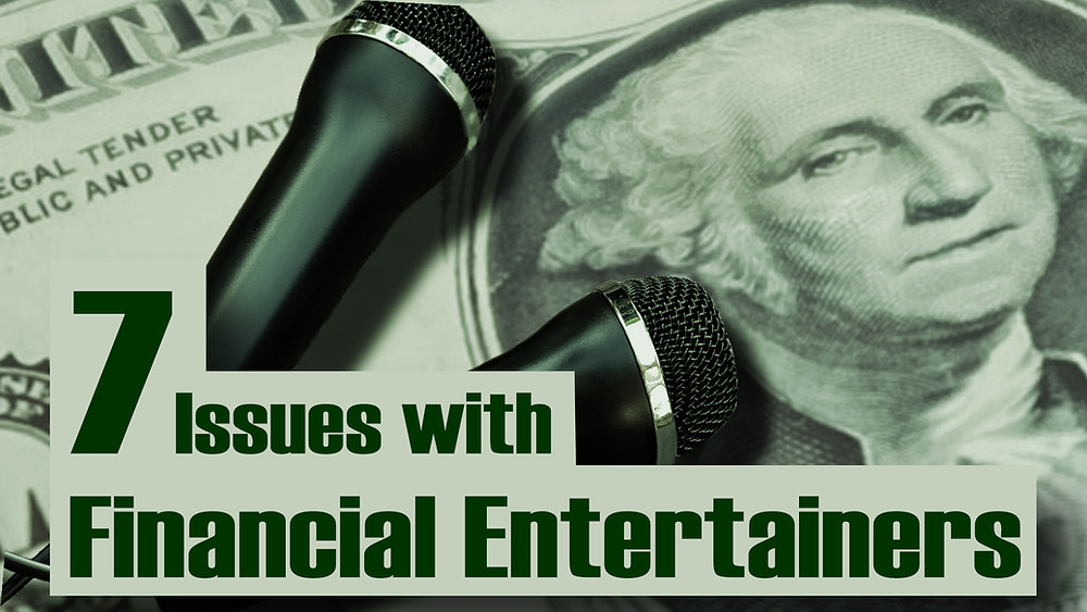 7-issues-with-financial-entertainers-