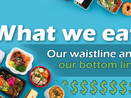 What We eat: your waistline and your bottom line