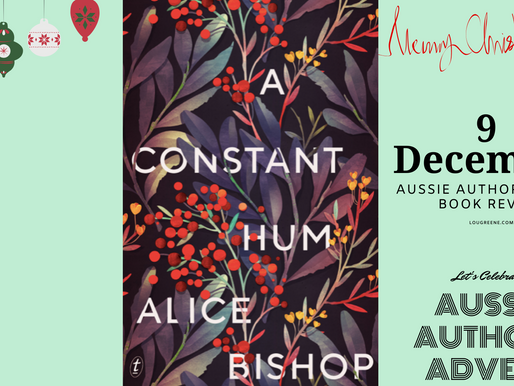 9 December - Aussie Authors Advent - A Constant Hum by Alice Bishop