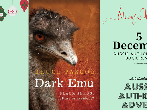 5th December - Aussie Authors Advent - Dark Emu by Dr Bruce Pascoe