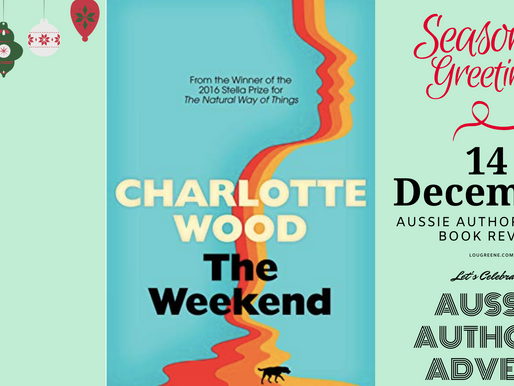 14th December - Aussie Authors Advent - The Weekend by Charlotte Wood
