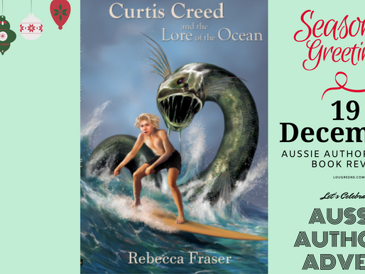 19th December - Aussie Authors Advent - Curtis Creed and the Lore of the Ocean by Rebecca Fraser