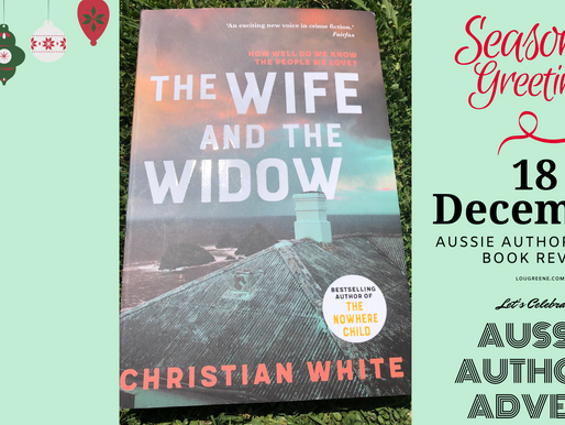 18th December - Aussie Authors Advent - The Wife and the Widow by Christian White