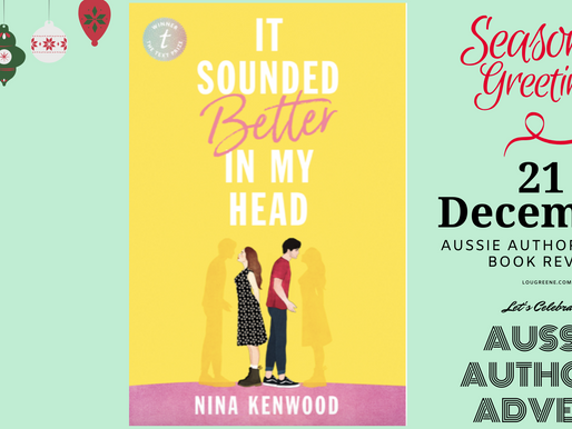 21st December - Aussie Authors Advent - Nina Kenwood's debut - It sounded better in my head