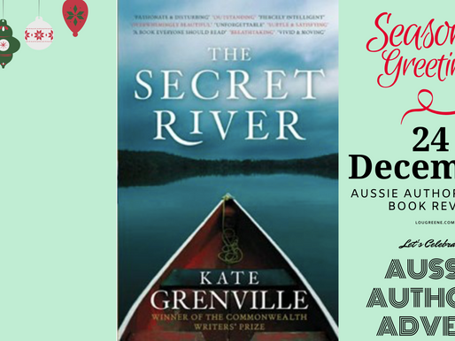 24th December- Aussie Authors Advent - The Secret River by Kate Grenville