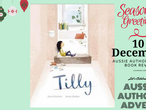 10th December - Aussie Authors Advent - Tilly written by Jane Godwin and illustrated by Anna Walker