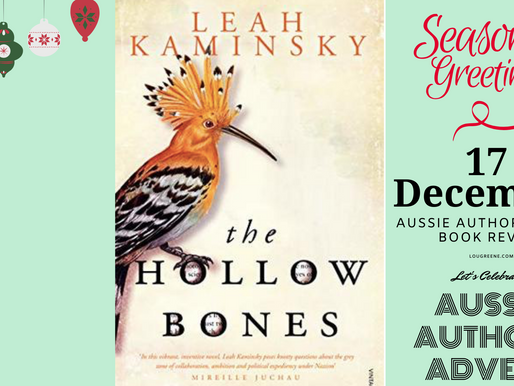 17th December - Aussie Authors Advent - The Hollow Bones by Leah Kaminsky