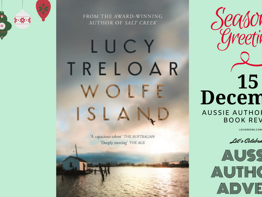 15th December - Aussie Authors Advent - Lucy Treloar - Wolfe Island