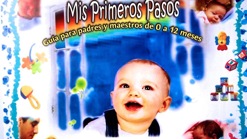 MIS PRIMEROS PASOS |  GUIA PARA PADRES 0-1Años