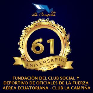 LXI ANIVERSARIO DEL CLUB SOCIAL Y DEPORTIVO DE OFICIALES DE LA FUERZA AÉREA ECUATORIANA - CLUB LA CA